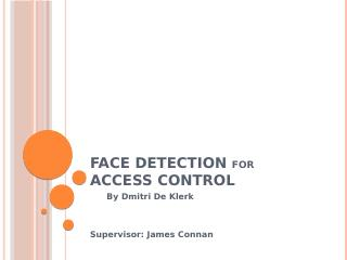 Face Detection for Access Control