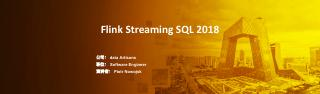 Flink Streaming SQL 2018 Part I