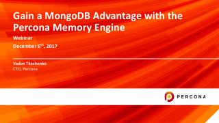 Gain a MongoDB Advantage with the Percona Mem...