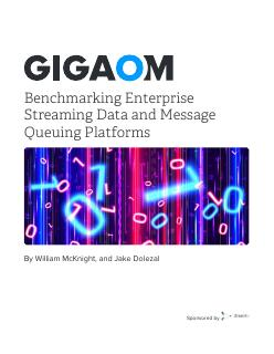 Gigaom Benchmarking Streaming Platforms
