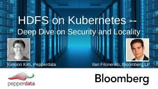HDFS on Kubernetes Tech deep dive