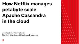 20_10 How Netflix Manages Petabyte Scale Apac...