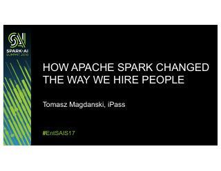 Apache Spark如何改变我们雇佣员...