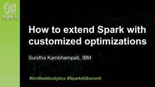 How to Extend Apache Spark with Customized Op...