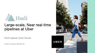 Large-Scale, Near Real-Time Pipelines at Uber