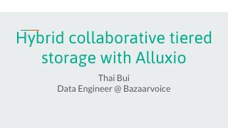 Hybrid collaborative tiered storage with Alluxio