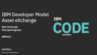 IBM Developer Model Asset Exchange with Nick ...
