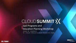 IaaS Programs and Education Planning Workshop