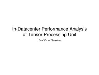 In-Datacenter Performance Analysis  of Tensor...