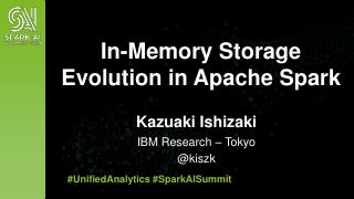 In-Memory Storage Evolution in Apache Spark