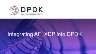 Integrating AF_XDP into DPDK