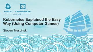 用电脑游戏简单解释 Kubernetes—...