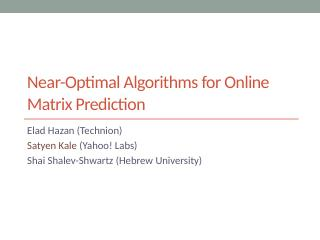 Near-Optimal Algorithms for Online Matrix Pre...