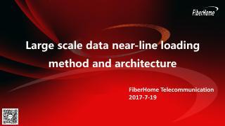 大规模数据近实时加载方法和体系结构