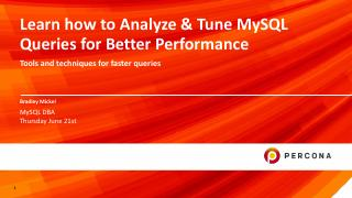 Learn how to Analyze and Tune MySQL Queries f...