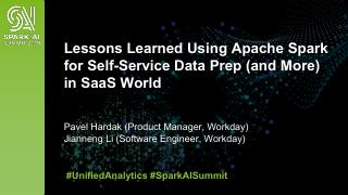 Lessons Learned Using Apache Spark for Self-S...