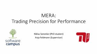 MERA- Trading precision for performance