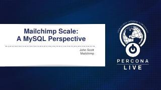 Mailchimp Scale:a MySQL Perspective