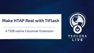 Making HTAP Real with TiFlash -- A TiDB Nativ...