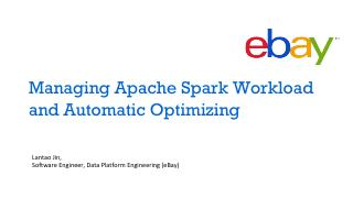 Managing Apache Spark Workload and Automatic ...
