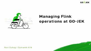Managing Flink operations at GoJek