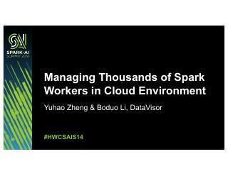 云环境下数千名Spark 员工的管理