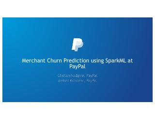 PayPal使用SPARK ML预测商家流失