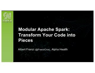 Modular Apache Spark: Transform Your Code in ...