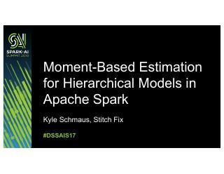 矩在Apache Spark分层模型的估计