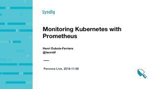 Monitoring Kubernetes with Prometheus