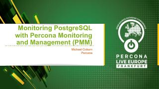 Monitoring PostgreSQL with Percona Monitoring...