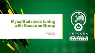 MySQL 8 advance tuning with Resource Group