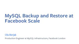 MySQL Backup and Restore at Facebook scale