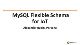 MySQL Flexible Schema for IoT