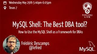 MySQL Shell:最佳DBA工具-如...