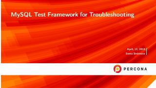 MySQL Test Framework for Troubleshooting
