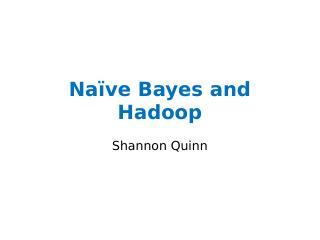 Naïve Bayes and Hadoop