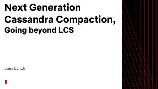 20_09 Next Generation Cassandra Compaction Go...