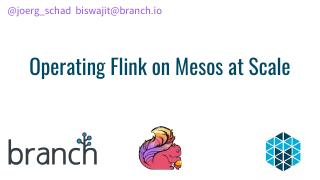 Operating Flink on Mesos at Scale