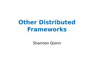 Other Distributed Frameworks