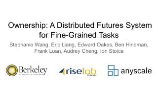 Ownership: A Distributed Futures System  for ...