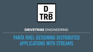 Designing distributed applications with streams