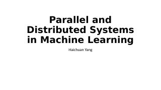 Parallel and Distributed Systems in Machine L...