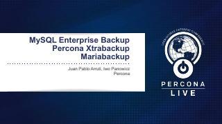 Percona XtraBackup vs Mariabackup vs MySQL En...
