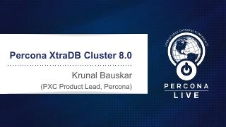 Percona XtraDB Cluster 8.0 (PXC-8.0)