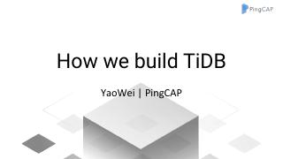 PingCAP-Infra-Meetup-102-yaowei-How-we-build-...