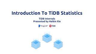 PingCAP-Infra-Meetup-92-xiehaibin-TiDB+Statis...