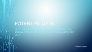 Potential of ML