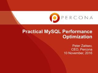 Practical MySQL Performance Optimization
