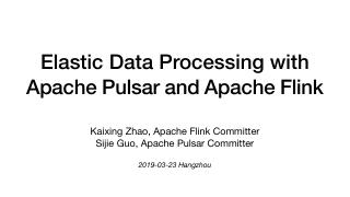 Elastic Data Processing with  Apache Pulsar a...